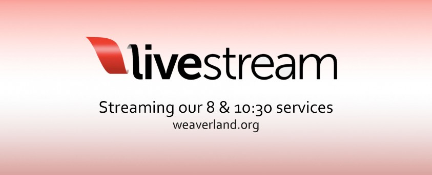Live Streaming our 8 & 10:30 Services